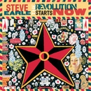 The Revolution Starts Now/Steve Earle