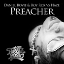 Preacher (Remixes)/Daniel Bovie & Roy Rox & Haze
