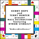 No More Mind Games (feat. Byron Stingily)/Kenny Dope & Mass Destruction & Terry Hunter