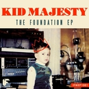 The Foundation EP/Kid Majesty