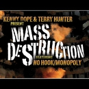 No Hook / Monopoly/Kenny Dope & Mass Destruction & Terry Hunter