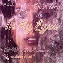 In My Eyes/Abel The Kid, Javi Reina & Raul Ortiz