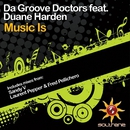 Music Is (feat. Duane Harden)/Da Groove Doctors