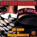 Cry For Freedom/Jay Dabhi & Moises Modesto