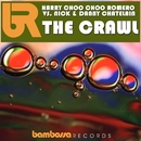 The Crawl/Harry Choo Choo Romero & Nick Chatelain & Danny Chatelain