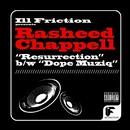 Resurrection b/w Dope Muziq/Rasheed Chappell
