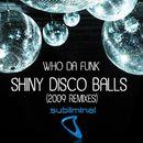 Shiny Disco Balls 2009 (Pt. 1) [feat. Jessica Eve] [Remixes]/Who Da Funk