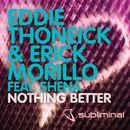 Nothing Better (feat. Shena)/Eddie Thoneick & Erick Morillo