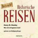 Wie ich Livingstone fand (Lesung in Auszügen)/Henry Morgan Stanley