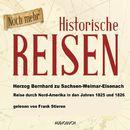 Reise durch Nord-Amerika in den Jahren 1825 und 1826 (Lesung in Auszügen)/Herzog Bernhard zu Sachsen-Weimar-Eisenach