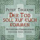 Der Tod soll auf euch kommen (Ungekürzt)/Peter Tremayne
