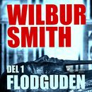 Flodguden, del 1 - The Egyptian Novels 1 (oförkortat)/Wilbur Smith