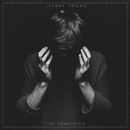 Feel Something/Jaymes Young