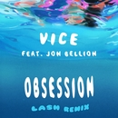 Obsession (feat. Jon Bellion) [Lash Remix]/Vice