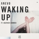 Waking Up (feat. Heather Sommer)/Anevo