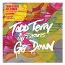 Get Down (Remixes)/Todd Terry All Stars