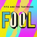 Fool/Fitz and The Tantrums