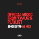 We Need/Boogiie Byrd