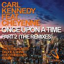 Once Upon a Time (feat. Cheyenne) [Remixes]/Carl Kennedy