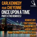 Once Upon a Time, Pt. 3 (feat. Cheyenne) [Remixes]/Carl Kennedy