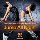 Soltrenz SoundStage: Jump All Night (Extended Mixes)/Kelvin Scott