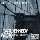 Out of My Mind/Carl Kennedy & Nick Galea & Joel Edwards