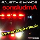 Ambulance (Tommie Sunshine Remix)/Faustix & Imanos