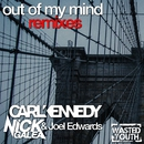 Out of My Mind (Remixes)/Carl Kennedy & Nick Galea & Joel Edwards