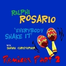 Everybody Shake It (feat. Shawn Christopher) [Pt. 2] [Remixes]/Ralphi Rosario