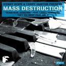 The Mass Destruction (feat. Lidell Townsell)/Kenny Dope & Mass Destruction & Terry Hunter