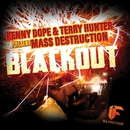 Blackout/Kenny Dope & Mass Destruction & Terry Hunter