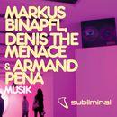 Musik (feat. Denis the Menace & Armand Pena)/Markus Binapfl