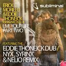 Live Your Life, Pt. 2 (feat. Shawnee Taylor)/Erick Morillo & Eddie Thoneick
