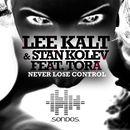 Never Lose Control (feat. Tora) [Remixes]/Lee Kalt & Stan Kolev