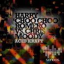 Acid Kraft/Harry Choo Choo Romero & Chris Moody