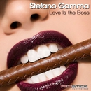 Love Is The Boss/Stefano Gamma