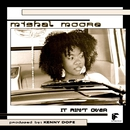 It Ain't Over (Remixes)/Mishal Moore