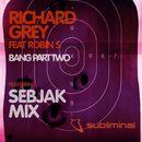 Bang (feat. Robin S) [Sebjak Mix]/Richard Grey