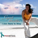 I Am Here to Stay (Nadia's Song) [Radio Edit]/Sarah Mattea