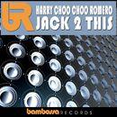 Jack 2 This/Harry Choo Choo Romero