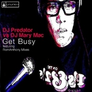 Get Busy (DJ Predator vs. DJ Mary Mac) [Remixes]/DJ Predator & DJ Mary Mac