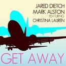 Get Away (feat. Christina Lauren)/Jared Dietch & Mark Alston