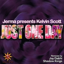 Just One Day/Kelvin Scott & Jerma