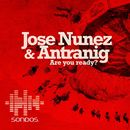 Are You Ready?/Jose Nunez & Antranig