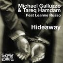 Hideaway (feat. Leanne Russo)/Michael Galluzzo & Tareq Hamdan