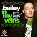 In My Veins/Bailey