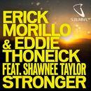 Stronger (feat. Shawnee Taylor) [Stronger Club Mix]/Erick Morillo & Eddie Thoneick