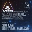 We Are The Night (feat. Rachael Starr) [Remixes]/In The Screen