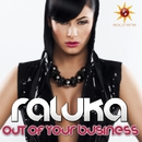 Out Of Your Business/Raluka