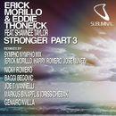 Stronger, Pt. 3 (feat. Shawnee Taylor) [Remixes]/Erick Morillo & Eddie Thoneick